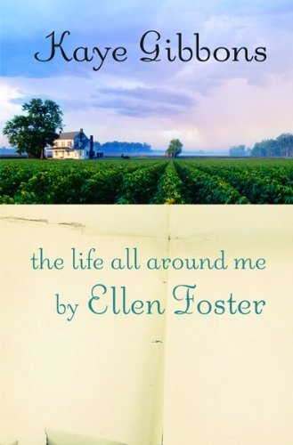 The Life All Around Me By Ellen Foster: Gibbons, Kaye