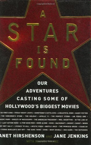 9780151012343: A Star Is Found: Our Adventures Casting Some of Hollywood's Biggest Movies