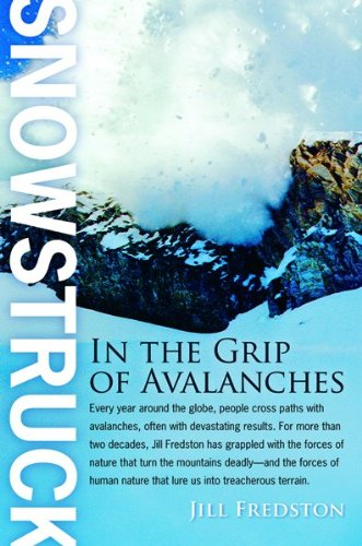 Snowstruck: In The Grip Of Avalanches.Jill Fredston Has Grappled with the Forces of Nature That ...