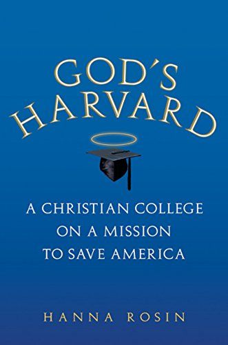 9780151012626: God's Harvard: A Christian College on a Mission to Save America