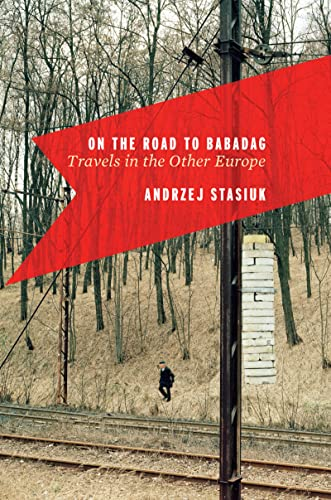 9780151012718: On the Road to Babadag: Travels in the Other Europe