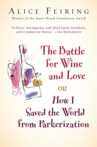 9780151012862: The Battle for Wine and Love: or How I Saved the World from Parkerization
