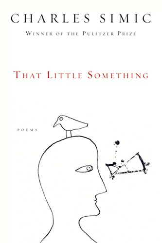 That Little Something: Poems: Simic, Charles