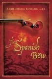 9780151013654: The Spanish Bow