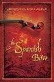 9780151013654: The Spanish Bow