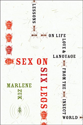 9780151013739: Sex on Six Legs: Lessons on Life, Love, and Language from the Insect World