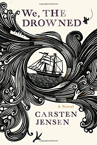 We, the Drowned (Signed First Edition): Carsten Jensen