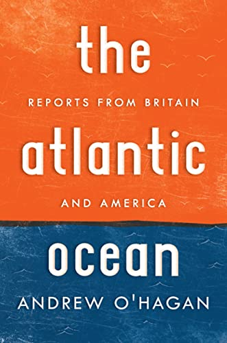 9780151013784: The Atlantic Ocean: Reports from Britain and America