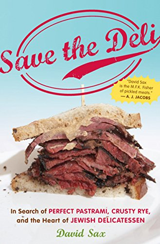 9780151013845: Save the Deli: In Search of Perfect Pastrami, Crusty Rye, and the Heart of Jewish Delicatessen