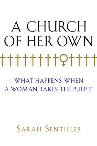 9780151013920: A Church of Her Own: What Happens When a Woman Takes the Pulpit