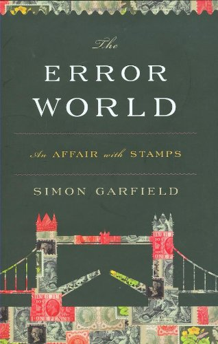 9780151013968: The Error World: An Affair with Stamps