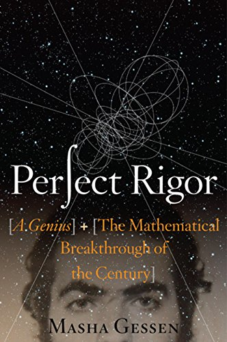 9780151014064: Perfect Rigor: A Genius and the Mathematical Breakthrough of the Century