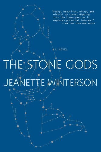 9780151014156: [The Stone Gods] [by: Jeanette Winterson]