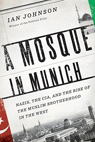 9780151014187: A Mosque in Munich: Nazis, the CIA, and the Rise of the Muslim Brotherhood in the West