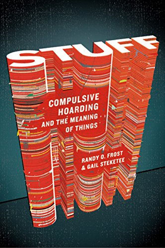 9780151014231: Stuff: Compulsive Hoarding and the Meaning of Things