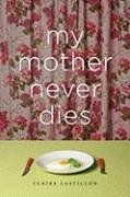 9780151014262: My Mother Never Dies