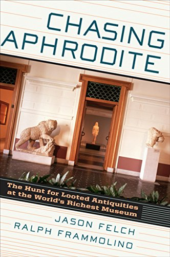 9780151015016: Chasing Aphrodite: The Hunt for Looted Antiquities at the World's Richest Museum