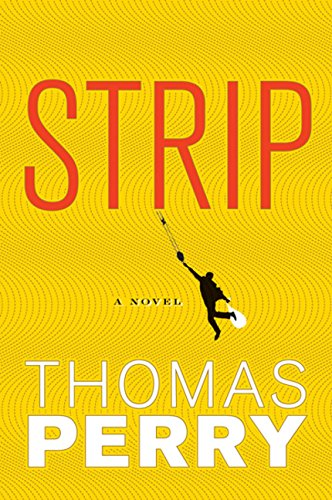 Strip (Otto Penzler Books): Thomas Perry
