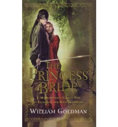 9780151015399: The Princess Bride (Fox): S. Morgenstern's Classic Tale of True Love and High Adventure