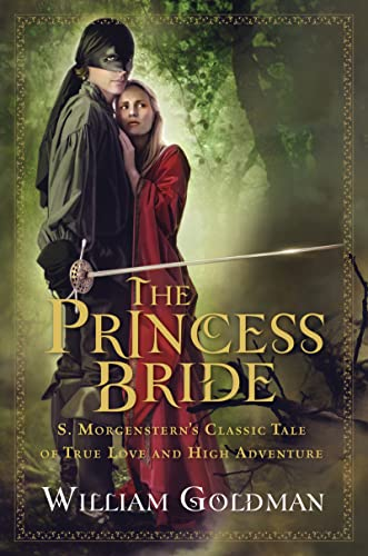 "9780151015443: The Princess Bride: S. Morgenstern's Classic Tale of True Love and High Adventure; The ""Good Parts"" Version"