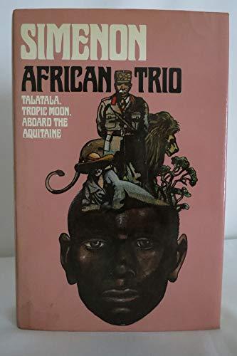 9780151039555: African Trio: Talatala- Tropic Moon- Aboard the Aquitaine