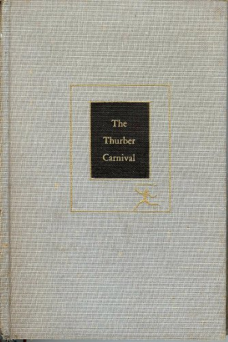 9780151040902: The Thurber Carnival