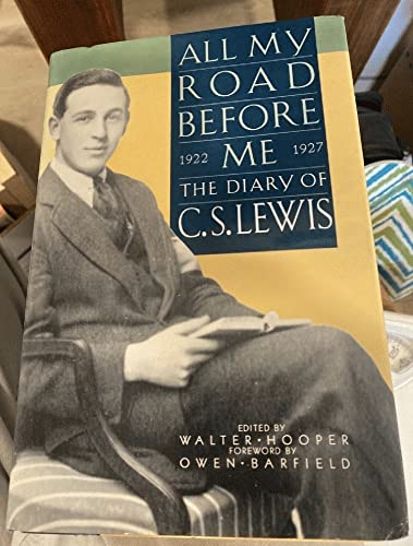 9780151046096: All My Road Before Me: The Diary of C.S. Lewis 1922-1927