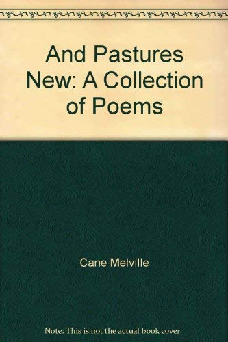 9780151068388: And Pastures New: A Collection of Poems