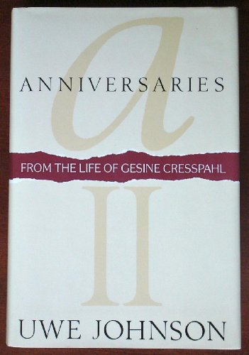 Anniversaries II: From the Life of Gesine Cresspahl (English and German Edition) (015107562X) by Uwe Johnson; Leila Vennewitz; Walter Arndt
