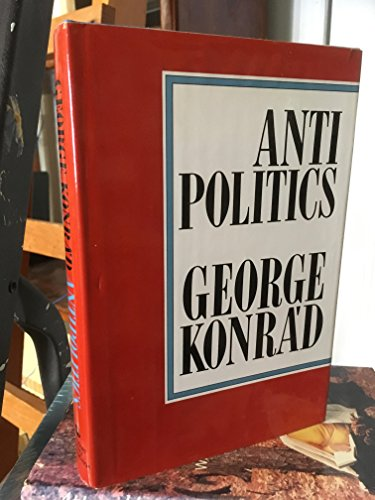 9780151078202: Antipolitics: An Essay