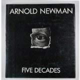 9780151079001: Arnold Newman: Five Decades