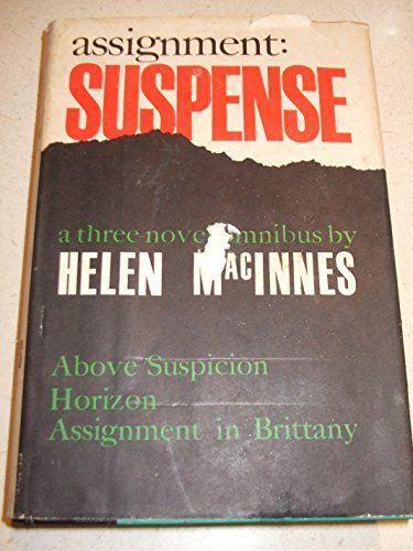 9780151097319: Assignment: suspense : a three novel omnibus: Above suspicion. Horizon. Assignment in Brittany