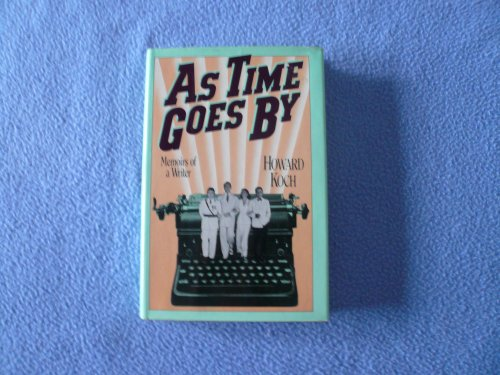 As Time Goes by: Memoirs of a Writer (0151097690) by Howard Koch