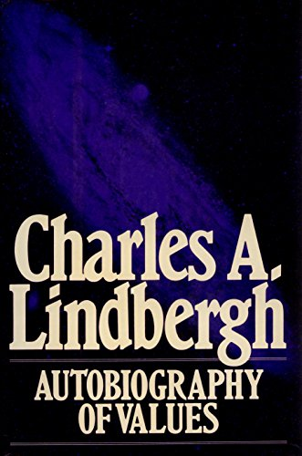 9780151102020: Charles A. Lindbergh: Autobiography of Values