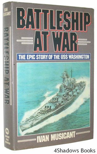 9780151104000: Battleship at War: Epic Story of the U. S. S.