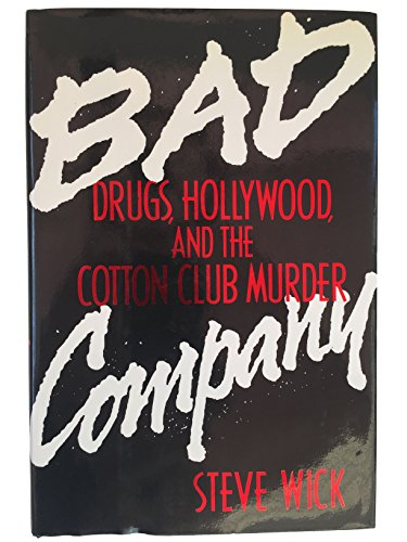 9780151104451: Bad Company: Drugs, Hollywood and the Cotton Club Murder