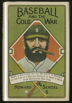 9780151106936: Baseball and the Cold War: Being a Soliloquy on the Necessity of Baseball