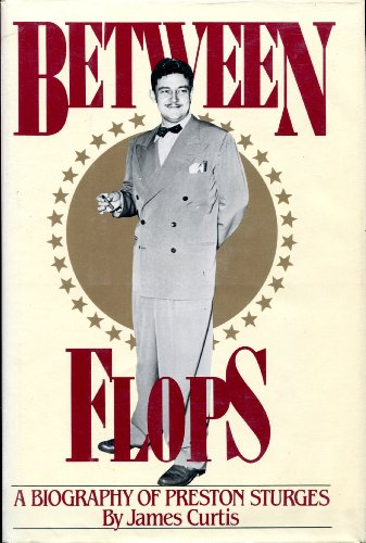 9780151119325: Between flops: A biography of Preston Sturges