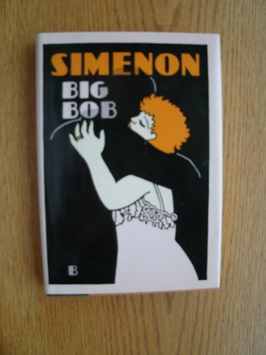 9780151120758: Big Bob (English and French Edition)