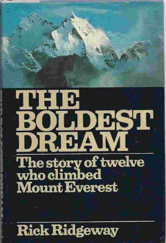 9780151134328: Boldest Dream: Story of Twelve Who Climbed Mount Everest