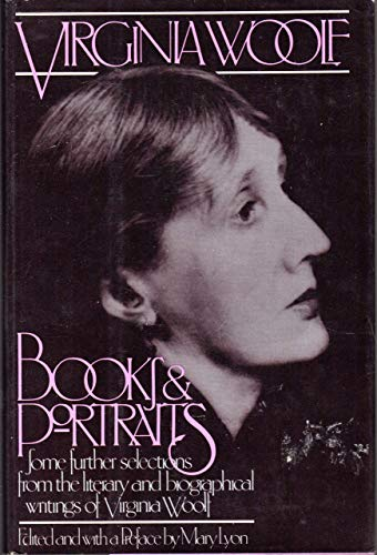 9780151134786: Books and portraits: Some further selections from the literary and biographical writings of Virginia Woolf