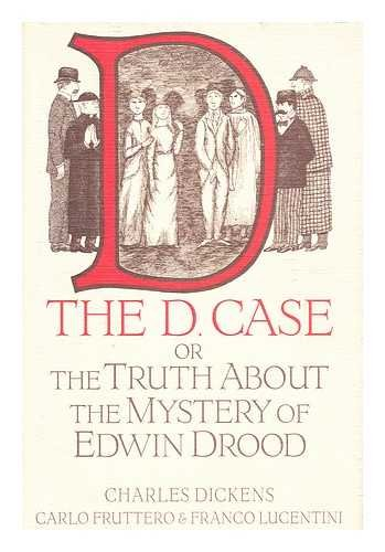 9780151137329: The D. Case: The Truth About the Mystery of Edwin Drood