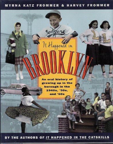 9780151143665: It Happened in Brooklyn: An Oral History of Growing Up in the Borough in the 1940S, 1950S, and 1960s