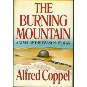 9780151149780: The Burning Mountain: A Novel of the Invasion of Japan