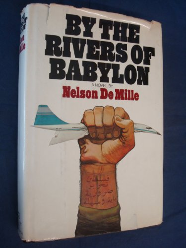BY THE RIVERS OF BABYLON **Signed First Edition**: Nelson DeMille , Nelson De Mille