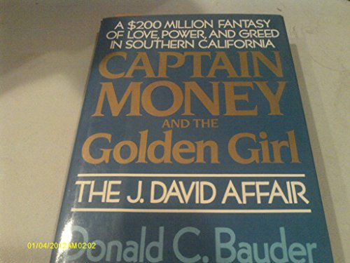 Captain Money and the Golden Girl: The J. Davis Affair