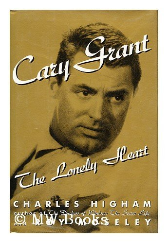 9780151157877: Cary Grant: The Lonely Heart