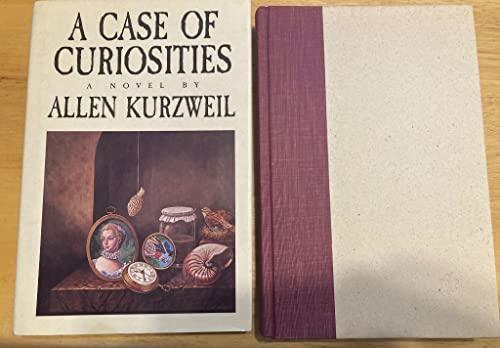 A Case Of Curiosities.: Kurzweil, Allen.