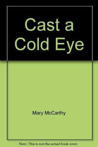9780151159413: Cast a Cold Eye