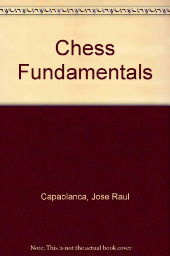 9780151170456: Chess Fundamentals